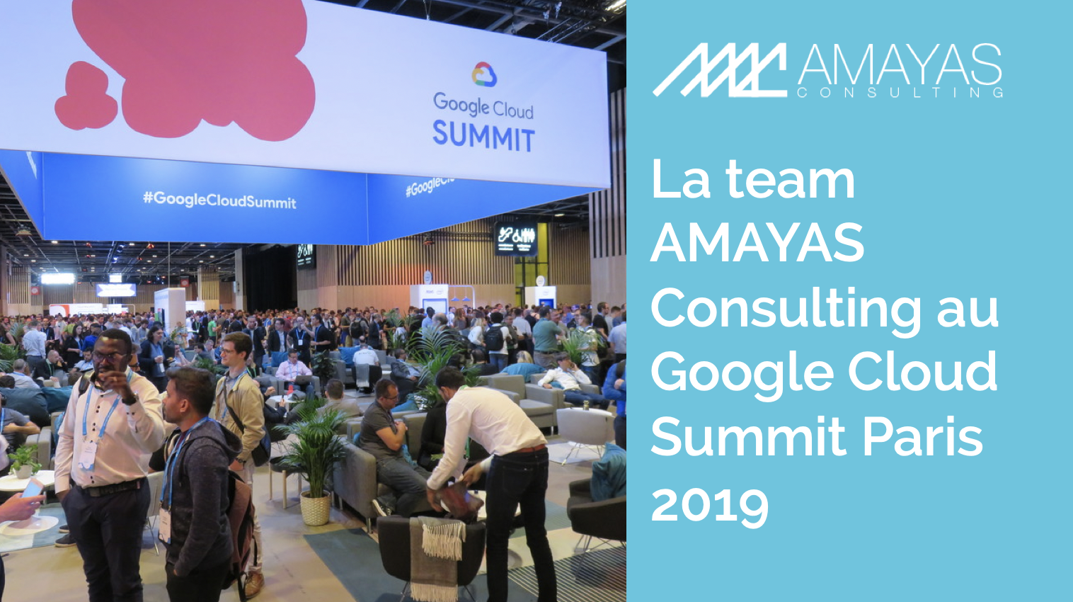La team AMAYAS Consulting au Google Cloud Summit Paris 2019